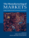 The Manufacturing of Markets (eBook): Legal, Political and Economic Dynamics