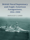 British Naval Supremacy and Anglo-American Antagonisms (eBook): 1914-1930