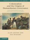 Colonization and the Origins of Humanitarian Governance (eBook): Protecting Aborigines across the Nineteenth-Century British Empire
