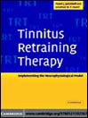 Tinnitus Retraining Therapy (eBook): Implementing the Neurophysiological Model