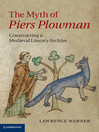 The Myth of Piers Plowman (eBook): Constructing a Medieval Literary Archive