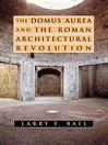 The Domus Aurea and the Roman Architectural Revolution (eBook)