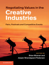 Negotiating Values in the Creative Industries (eBook): Fairs, Festivals and Competitive Events