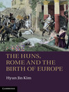 The Huns, Rome, and the Birth of Europe (eBook)