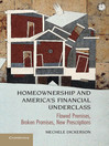 Homeownership and America's Financial Underclass (eBook): Flawed Premises, Broken Promises, New Prescriptions