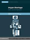 Organ Shortage (eBook): Ethics, Law and Pragmatism