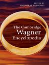 The Cambridge Wagner Encyclopedia (eBook)