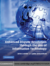 Enhanced Dispute Resolution Through the Use of Information Technology (eBook)