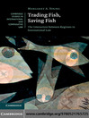 Trading Fish, Saving Fish (eBook): The Interaction between Regimes in International Law