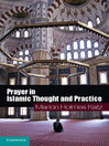 Prayer in Islamic Thought and Practice (eBook): Themes in Islamic History Series, Book 6