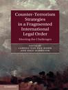 Counter-terrorism Strategies in a Fragmented International Legal Order (eBook)