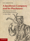 A Jacobean Company and its Playhouse (eBook): The Queen's Servants at the Red Bull Theatre (c.1605–1619)