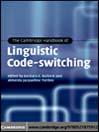 The Cambridge Handbook of Linguistic Code-switching (eBook)
