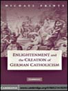 Enlightenment and the Creation of German Catholicism (eBook)