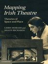 Mapping Irish Theatre (eBook): Theories of Space and Place