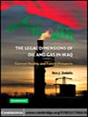The Legal Dimensions of Oil and Gas in Iraq (eBook): Current Reality and Future Prospects