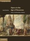 Opera in the Age of Rousseau (eBook)