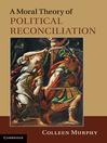 A Moral Theory of Political Reconciliation (eBook)
