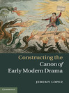 Constructing the Canon of Early Modern Drama (eBook)