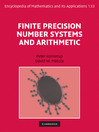Finite Precision Number Systems and Arithmetic (eBook): Encyclopedia of Mathematics and Its Applications Series, Book 133