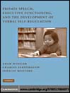 Private Speech, Executive Functioning, and the Development of Verbal Self-Regulation (eBook)