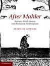 After Mahler (eBook): Britten, Weill, Henze and Romantic Redemption