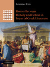 Homer Between History and Fiction in Imperial Greek Literature (eBook)