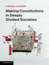 Making Constitutions in Deeply Divided Societies (eBook)