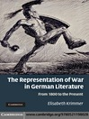The Representation of War in German Literature (eBook): From 1800 to the Present
