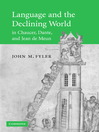 Language and the Declining World in Chaucer, Dante, and Jean de Meun (eBook): Cambridge Studies in Medieval Literature Series, Book 63