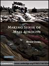 Making Sense of Mass Atrocity (eBook)