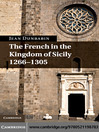 The French in the Kingdom of Sicily, 1266-1305 (eBook)