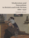 Modernism and Naturalism in British and Irish Fiction (eBook): 1880-1930