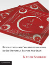 Revolution and Constitutionalism in the Ottoman Empire and Iran (eBook)