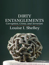 Dirty Entanglements (eBook): Corruption, Crime, and Terrorism