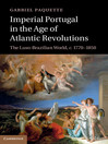 Imperial Portugal in the Age of Atlantic Revolutions (eBook)