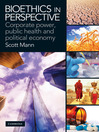 Bioethics in Perspective (eBook): Corporate Power, Public Health and Political Economy