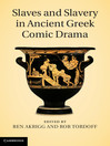Slaves and Slavery in Ancient Greek Comic Drama (eBook)