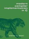 Modern Compiler Implementation in C (eBook)