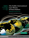 The Public International Law Theory of Hans Kelsen (eBook): Believing in Universal Law