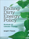 Ending Dirty Energy Policy (eBook): Prelude to Climate Change
