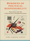 Burdens of Political Responsibility (eBook): Narrative and The Cultivation of Responsiveness