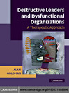 Destructive Leaders and Dysfunctional Organizations (eBook): A Therapeutic Approach