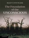 The Foundation of the Unconscious (eBook)