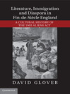 Literature, Immigration, and Diaspora in Fin-de-Siecle England (eBook)