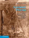 Ancient Persia (eBook): A Concise History of the Achaemenid Empire, 550–330 BCE