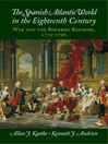The Spanish Atlantic World in the Eighteenth Century (eBook): War and the Bourbon Reforms, 1713–1796