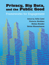 Privacy, Big Data, and the Public Good (eBook): Frameworks for Engagement