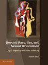 Beyond Race, Sex, and Sexual Orientation (eBook): Legal Equality without Identity