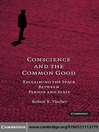 Conscience and the Common Good (eBook): Reclaiming the Space Between Person and State